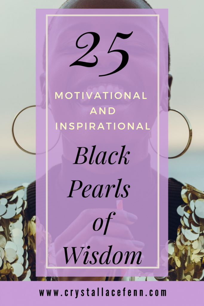 Black Pearls of Wisdom: 25 Black Motivational Quotes for Instant Inspiration