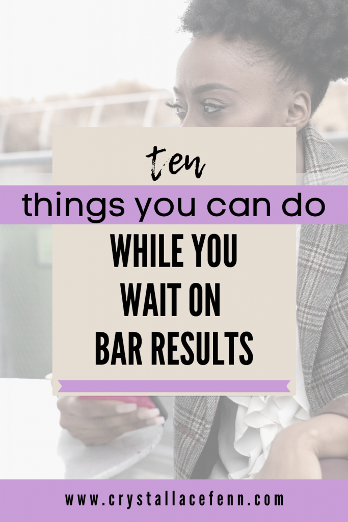 10 Things You Can Do While You Wait on Bar Exam Results