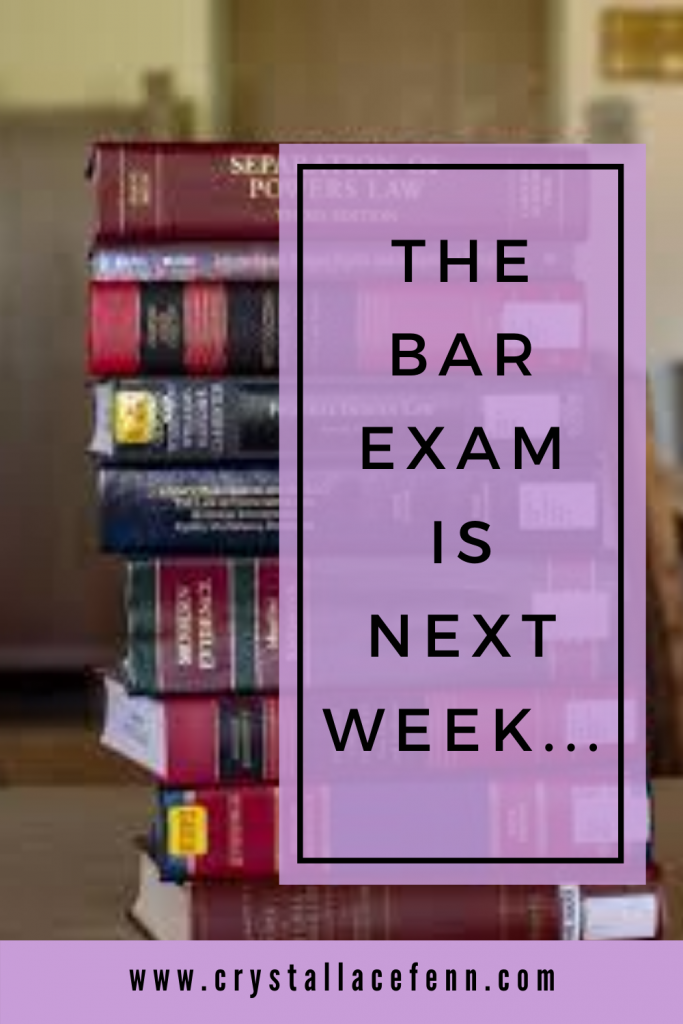 3 Thoughts You Should Be Thinking When The Bar Exam is Next Week...