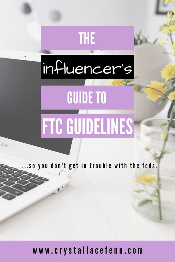 FTC Guidelines for Influencers... So You Don't Get in Trouble with the Feds