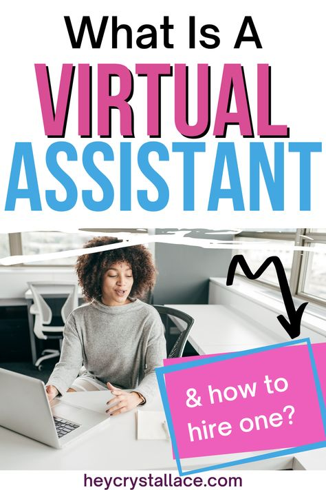 What is a Virtual Assistant and 6 Tips on How to Hire a Helpful One