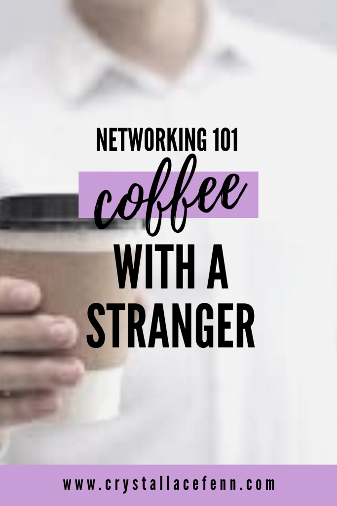 Networking Tips: Networking 101 Coffee With a Stranger