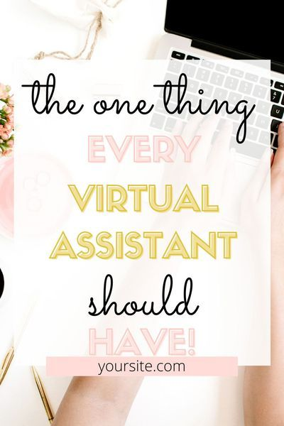 The One Thing Every Virtual Assistant Should Have