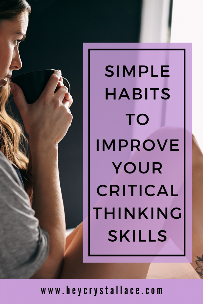 How to Improve Critical Thinking Skills...6 Things You Can Start Working On Now