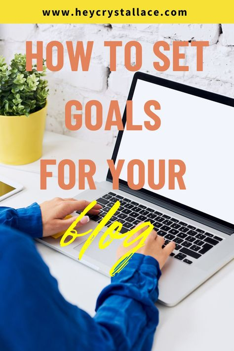 Actionable Blog Goal Setting for Bloggers in 2021