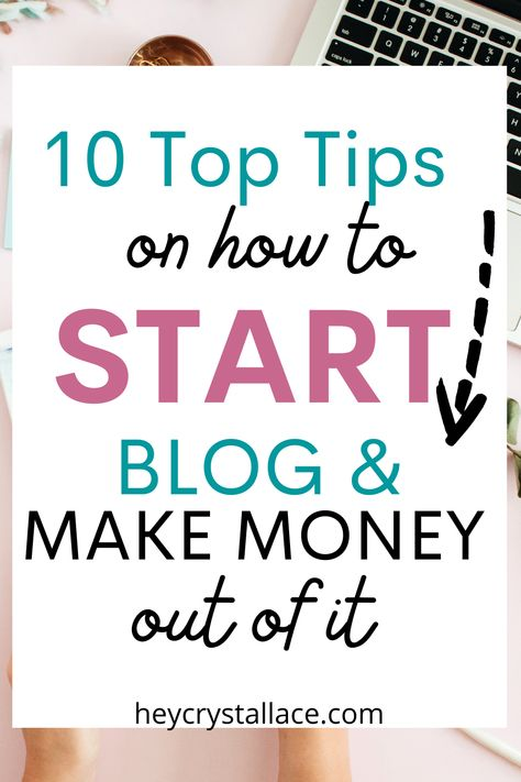 10 Tips on How to Start a Blog and Make Money in 2021