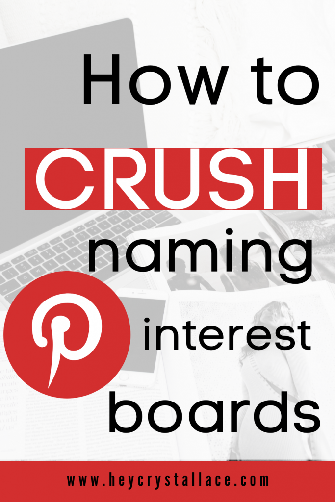 The Do's And Dont's of Pinterest Board Names |How to Crush Naming Your Pinterest Boards