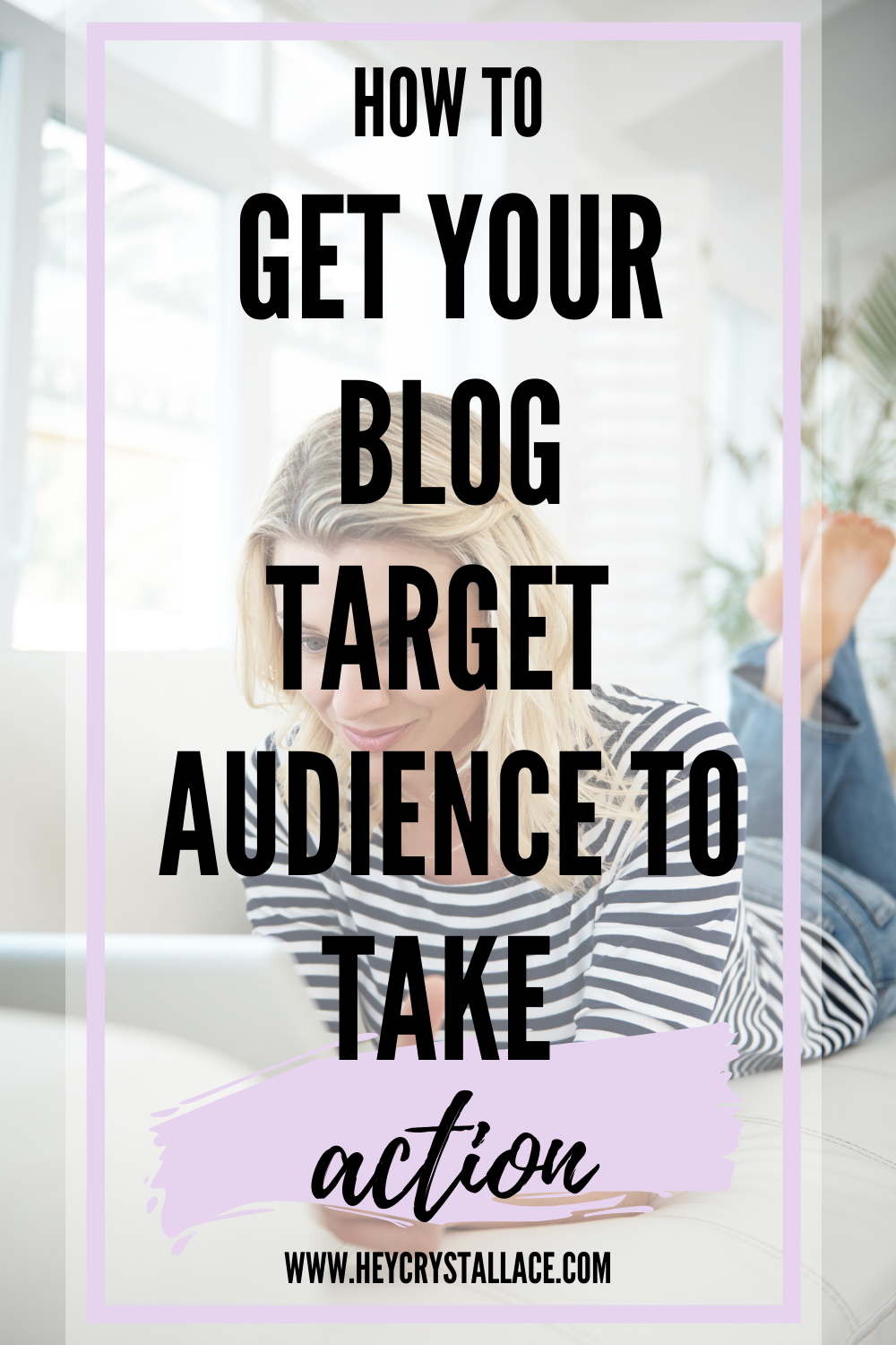 How to Get Your Blog Target Audience to Take More Action With These 6 Easy Steps
